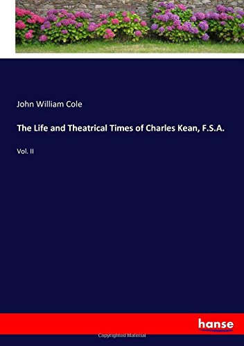 the-life-and-theatrical-times-of-charles-kean-fsa-vol-ii