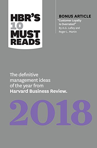 HBR's 10 Must Reads 2018: The Definitive Management Ideas of the Year from Harvard Business Review (with bonus article