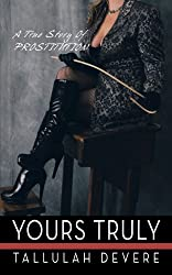 Yours Truly: A True Story of Prostitution
