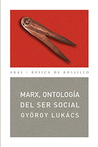 Marx, ontología del ser social (Básica de Bolsillo) por György Lukács