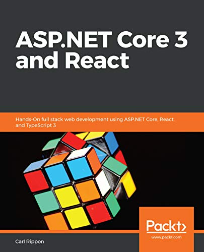ASP.NET Core 3 and React: Hands-On full stack web development using ASP.NET Core, React, and TypeScript 3 (English Edition)