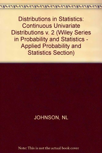 Continuous Univariate Distributions-2 (Wiley Series in Probability & Mathematical Statistics) by Norman L. Johnson (1970-06-30)