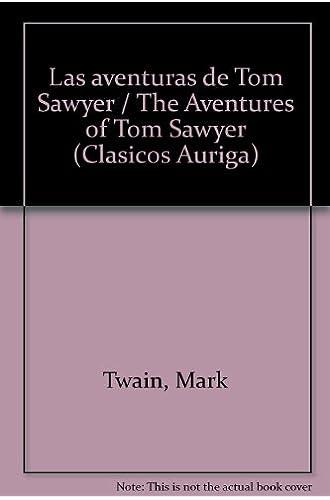 Las Aventuras De Tom Sawyer / The Aventures Of Tom Sawyer