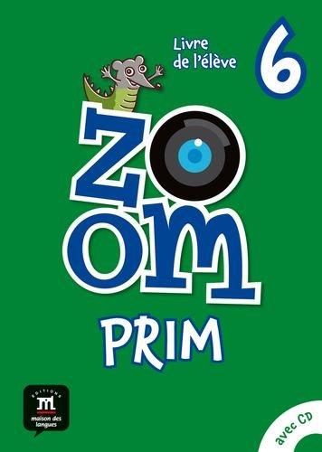 Zoom Prim 6 Livre de l`élevè: Zoom Prim 6 Livre de l`élevè
