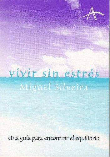 Descargar Libro Vivir sin estrés: Una guía para encontrar el equilibrio (Otras publicaciones) de Miguel Silveira