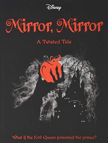 Disney Princess Snow White: Mirror, Mirror (Twisted Tales 384 Disney) (Princess Snow White)
