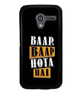 Baap Baap Hota Hai 2D Hard Polycarbonate Designer Back Case Cover for Motorola Moto X :: Motorola Moto XT1052 XT1058 XT1053 XT1056 XT1060 XT1055