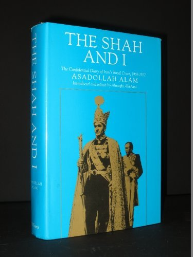 The Shah and I: Confidential Diary of Iran's Loyal Court, 1969-77 by Assadollah Alam (31-Dec-1991) Hardcover