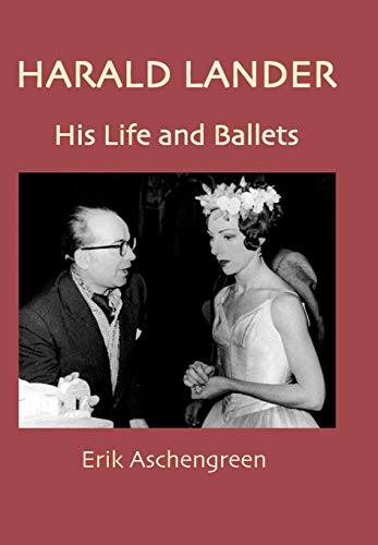 Harald Lander - His Life and Ballets por Erik Aschengreen