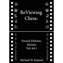 ReViewing Chess: French, Steinitz, Vol. 64.1 (English Edition)