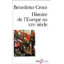 HISTOIRE DE L'EUROPE AU 19?ME SI?CLE by BENEDETTO CROCE (November 01,1994)