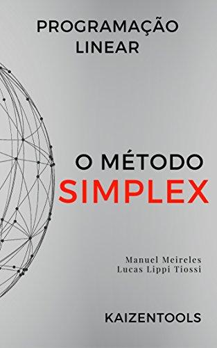 Programação Linear - o método Simplex (Portuguese Edition) por Manuel Meireles