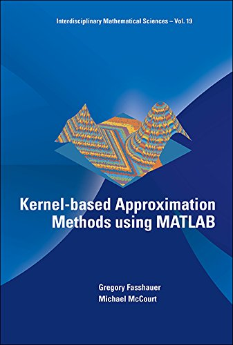 Kernel-based Approximation Methods using MATLAB (Interdisciplinary Mathematical Sciences Book 19) (English Edition)