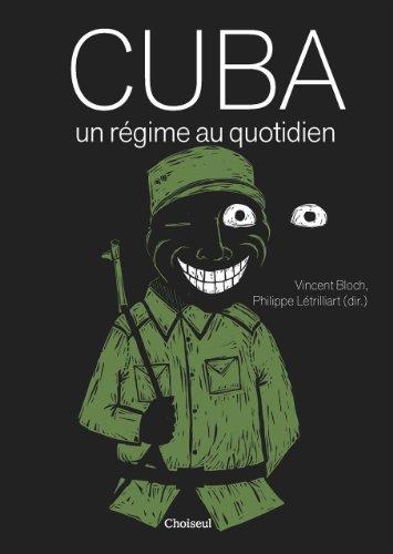 Cuba, un régime au quotidien par Vincent Bloch