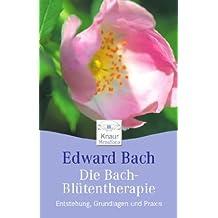 Die Bach-Blütentherapie: Entstehung, Grundlagen und Praxis