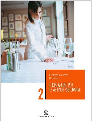 Legislazione per le aziende ristorative. Per gli Ist. Professionali alberghieri: 2