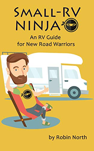 Small-RV Ninja: An RV Guide for New Road Warriors (English ...
