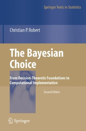 The Bayesian Choice: From Decision-Theoretic Foundations to Computational Implementation (Springer Texts in Statistics) por Christian Robert