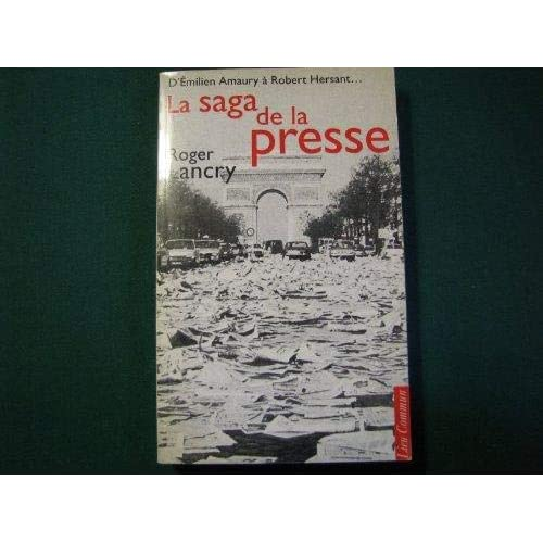 La saga de la presse : D'Émilien Amaury à Robert Hersant