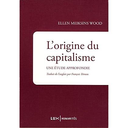 L'origine du capitalisme: Une étude approfondie (HUMANITES)