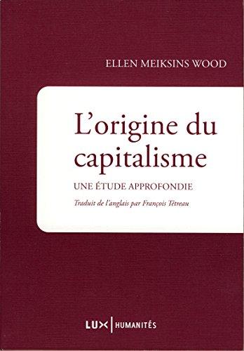 L'origine du capitalisme: Une étude approfondie