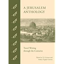 A Jerusalem Anthology: Travel Writing Through the Centuries