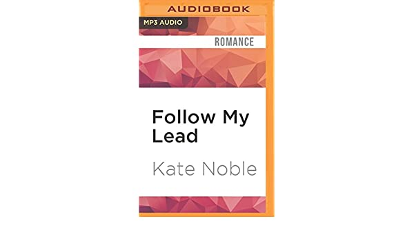 follow my lead noble kate