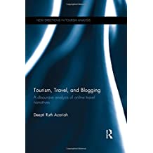 Tourism, Travel, and Blogging: A discursive analysis of online travel narratives (New Directions in Tourism Analysis)