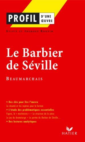 Livres gratuits en ligne Profil - Beaumarchais : Le Barbier de Séville : Analyse littéraire de l'oeuvre (Profil d'une Oeuvre t. 72) epub, pdf