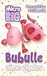 Bubulle aime rigoler par Guilbault
