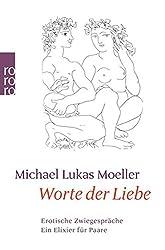 Worte der Liebe: Erotische Zwiegespräche: Ein Elixier für Paare