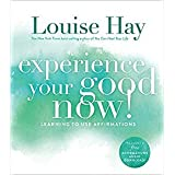 Experience Your Good Now! Learning to Use Affirmations