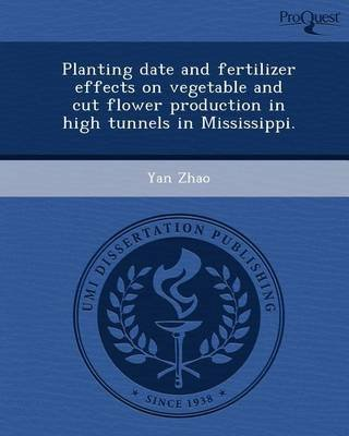planting-date-and-fertilizer-effects-on-vegetable-and-cut-flower-production-in-high-tunnels-in-missi