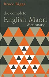 The Complete English-Maori Dictionary by Bruce Biggs (2012-01-01)