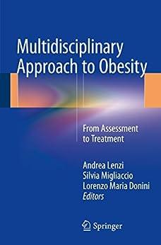 Multidisciplinary Approach To Obesity: From Assessment To Treatment por Andrea Lenzi epub