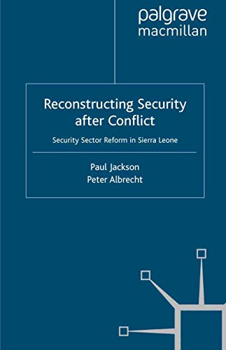 Reconstructing Security after Conflict: Security Sector Reform in Sierra Leone (New Security Challenges) (English Edition) por P. Jackson