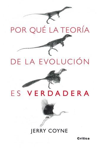 Por que la teoría de la evolución es verdadera (Drakontos) por Jerry A. Coyne