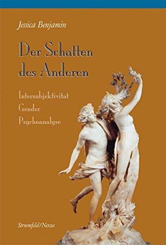 Der Schatten des Anderen: Intersubjektivität - Gender - Psychoanalyse (Nexus)
