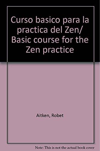 Descargar Libro Curso basico para la practica del Zen/ Basic course for the Zen practice de Robet Aitken