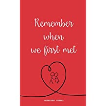 Remember When We First Met - Valentines Journal