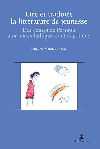 Lire et traduire la littérature de jeunesse : Des contes de Perrault aux textes ludiques contemporains