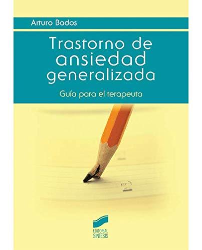 Trastorno de ansiedad generalizada (Psicología) por Arturo Bados