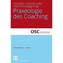 Praxeologie des Coaching (Organisationsberatung, Supervision, Coaching, Band 2)