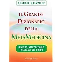 Il grande dizionario della metamedicina: Guarire interpretando i messaggi del corpo (I grilli) (Italian Edition)