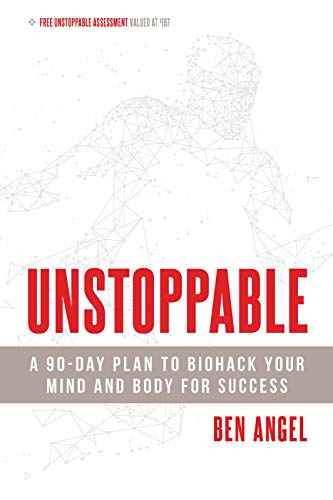 Unstoppable: A 90-Day Plan to Biohack Your Mind and Body for Success (English Edition)