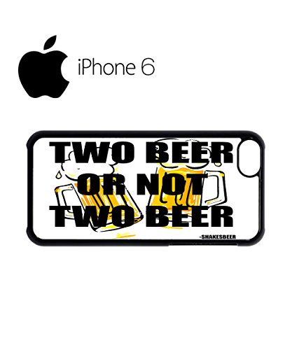 Two Beer or Not Two Beer Shakes Swag Mobile Phone Case Back Cover Hülle Weiß Schwarz for iPhone 6 White Schwarz