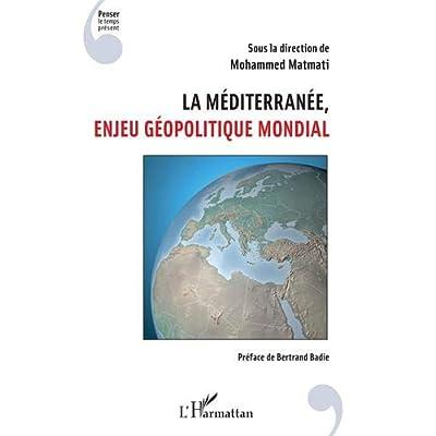 La Méditerranée, enjeu géopolitique mondial