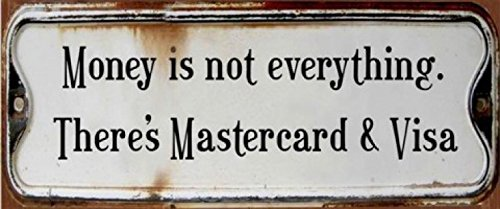 humor-money-is-not-everything-theres-mastercard-and-visa-retro-style-placa-metlica-retro-31-x-13cm