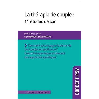 La thérapie de couple : 11 études de cas : Diversité des approches spécifiques