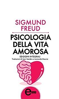Psicologia della vita amorosa (eNewton Zeroquarantanove) di [Freud, Sigmund]